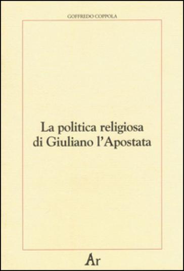 La politica religiosa di Giuliano l'Apostata - Goffredo Coppola | Kritjur.org