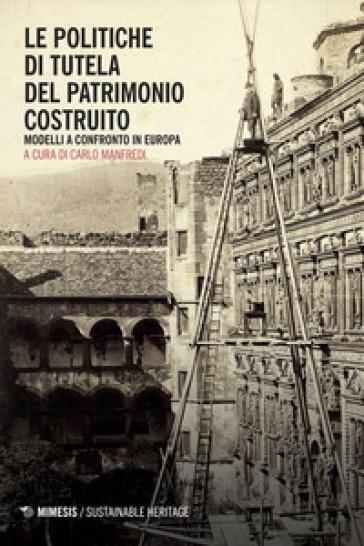 Le politiche di tutela del patrimonio costruito - Carlo Manfredi pdf epub