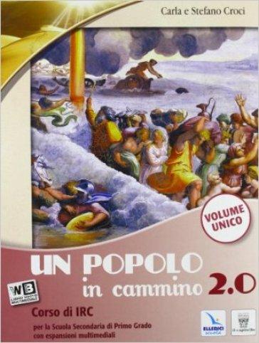 Un popolo in cammino 2.0. Vol. unico. Con Religioni. Con e-book. Con espansione online. Per la Scuola media - C. Croci |