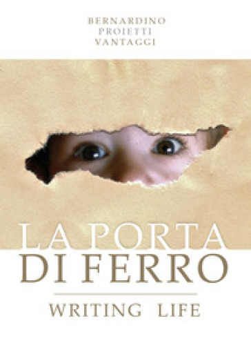 La porta di ferro. Writing life - Bernardino Proietti Vantaggi | Kritjur.org