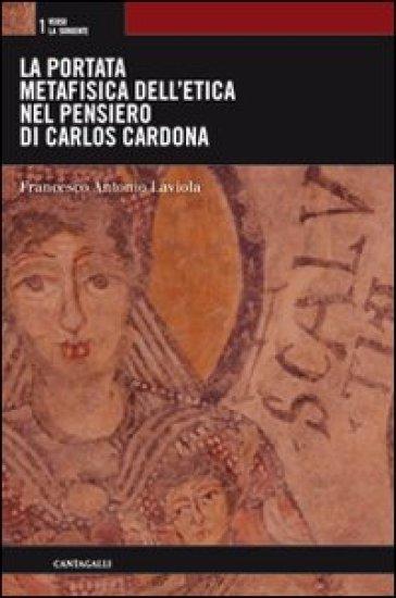 La portata metafisica dell'etica nel pensiero di Carlos Cardona - Antonio Laviola   Ericsfund.org