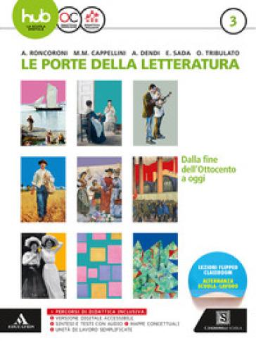 Le porte della letteratura. Per le Scuole superiori. Con e-book. Con espansione online. 3: Dalla fine dell' '800 a oggi - Angelo Roncoroni  