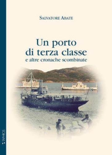 Un porto di terza classe e altre cronache scombinate - Salvatore Abate pdf epub