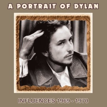 A portrait of dylan - 1969-1970