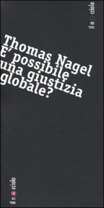 E possibile una giustizia globale? - Thomas Nagel |