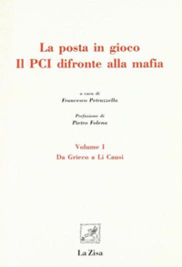 La posta in gioco. Il PCI di fronte alla mafia. 1.Da Grieco a Li Causi - F. Petruzzella | Kritjur.org