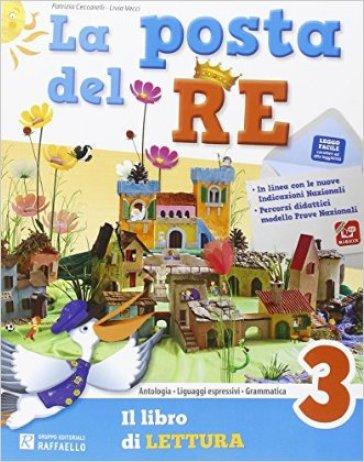La posta del re. Per la Scuola elementare. Con e-book. Con espansione online. 3. - Patrizia Ceccarelli |