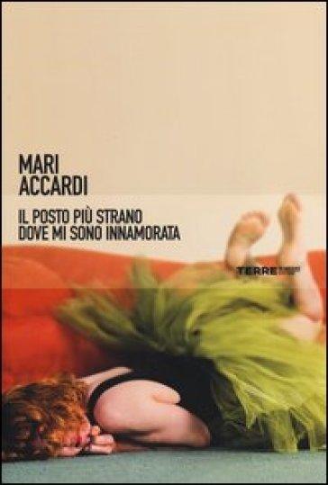 Il posto più strano dove mi sono innamorata - Mari Accardi | Ericsfund.org