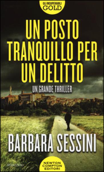 Un posto tranquillo per un delitto - Barbara Sessini |