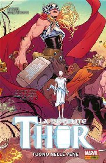 La potente Thor. 1: Tuono nelle vene - Jason Aaron |
