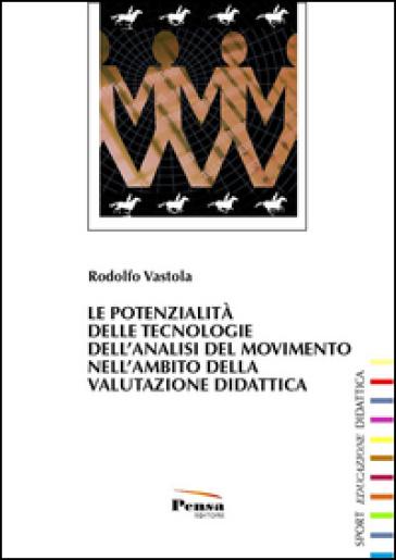 Le potenzialità delle tecnologie dell'analisi del movimento nell'ambito della valutazione della didattica - Rodolfo Vastola   Kritjur.org