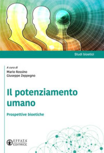Il potenziamento umano. Prospettive bioetiche - M. Rossino | Rochesterscifianimecon.com
