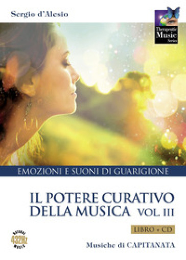 Il potere curativo della musica. Con CD-Audio. 3. - Sergio D'Alesio |