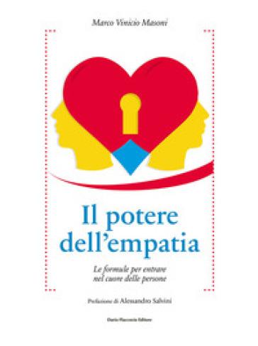Il potere dell'empatia. Le formule per entrare nel cuore delle persone - Marco Vinicio Masoni | Thecosgala.com