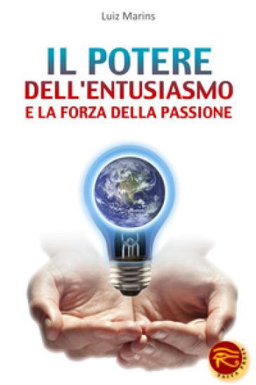 Il potere dell'entusiasmo e la forza della passione - MARINS LUIZ | Ericsfund.org