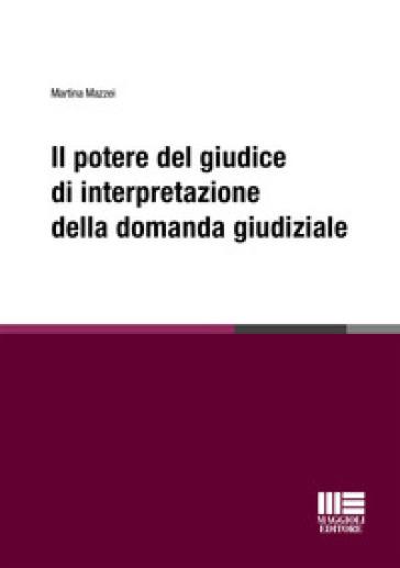 Il potere del giudice di interpretazione della domanda giudiziale - Martina Mazzei pdf epub