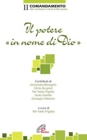 Il potere in nome di dio. II comandamento - P. Paolo Frigotto |