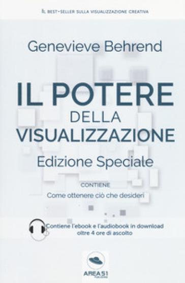Il potere della visualizzazione. Con ebook - Genevieve Behrend   Rochesterscifianimecon.com