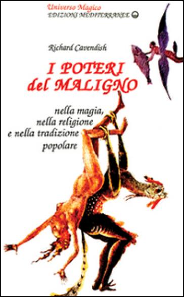 I poteri del maligno. Nella magia, nella religione e nella tradizione popolare - Richard Cavendish   Thecosgala.com