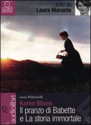 Il pranzo di Babette e La storia immortale letti da Laura Morante. Audiolibro. CD Audio Formato MP3 - Karen Blixen | Jonathanterrington.com