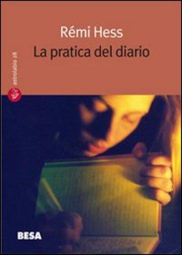 La pratica del diario. Autobiografia, ricerca e formazione - Rémi Hess |