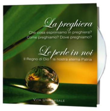 La preghiera & Le perle in noi. Dove preghiamo? Come preghiamo? Audiolibro