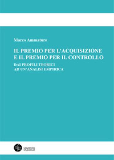 Il premio per l'acquisizione e il premio per il controllo. Dai profili teorici ad un'analisi empirica - Marco Ammaturo | Thecosgala.com