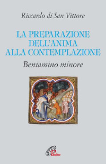 La preparazione dell'anima alla contemplazione - Riccardo di San Vittore |