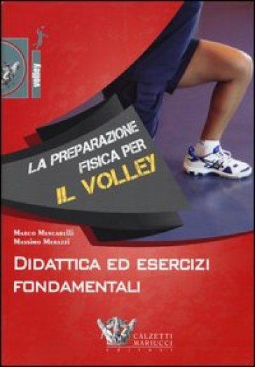 La preparazione fisica per il volley. Didattica ed esercizi fondamentali. Con DVD - Marco Mencarelli |