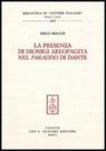 La presenza di Dionigi l'Aeropagita nel «Paradiso» di Dante - Diego Sbacchi |
