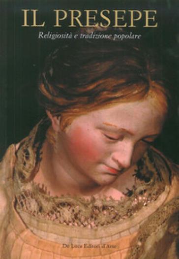 Il presepe. Religiosità e tradizione popolare - F. Aquilanti |