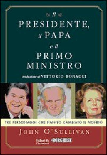 Il presidente, il papa e il primo ministro - John O'Sullivan |