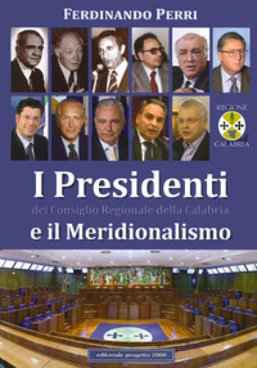 I presidenti del Consiglio regionale della Calabria e il meridionalismo - F. Perri |