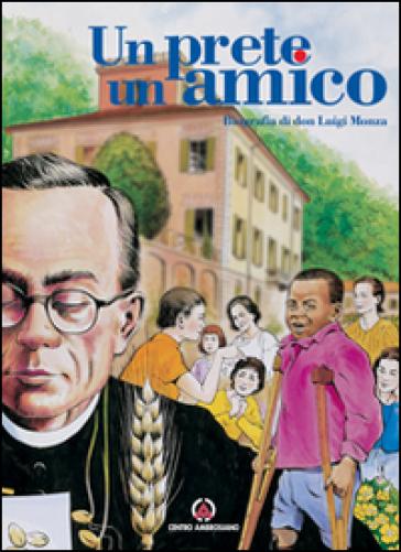 Un prete un amico. Biografia di don Luigi Monza - Renzo Maggi   Ericsfund.org