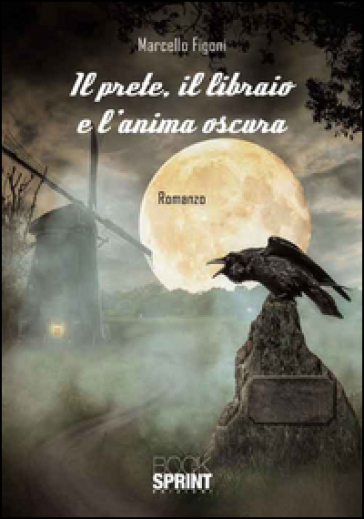 Il prete, il libraio e l'anima oscura - Marcello Figoni | Ericsfund.org