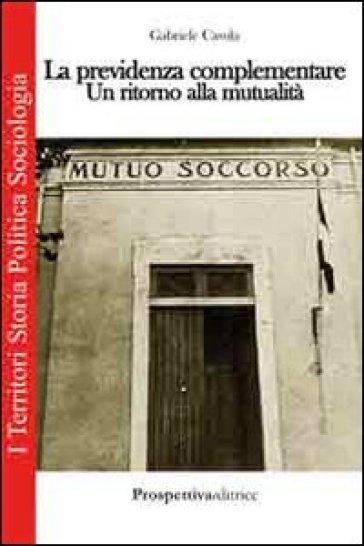 La previdenza complementare. Un ritorno alla mutualità - Gabriele Casula | Kritjur.org