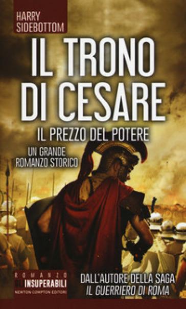 Il prezzo del potere. Il trono di Cesare - Harry Sidebottom pdf epub