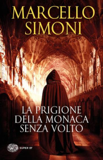 La prigione della monaca senza volto - Marcello Simoni | Thecosgala.com