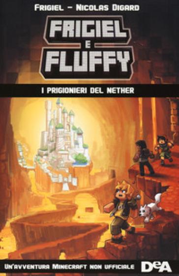 I prigionieri del Nether. Frigiel e Fluffy - Frigiel | Rochesterscifianimecon.com