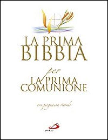 La prima Bibbia per la prima comunione. Con gadget - R. Chiarazzo | Kritjur.org