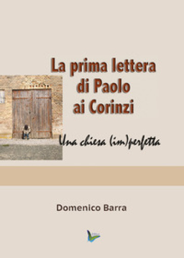 La prima lettera di Paolo ai Corinzi - Domenico Barra |