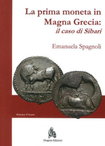 La prima moneta in Magna Grecia. Il caso di Sibari - Emanuela Spagnoli | Rochesterscifianimecon.com