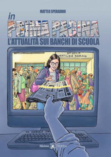In prima pagina. L'attualità sui banchi di scuola. Per la Scuola media. Con e-book. Con espansione online - Matteo Speraddio pdf epub