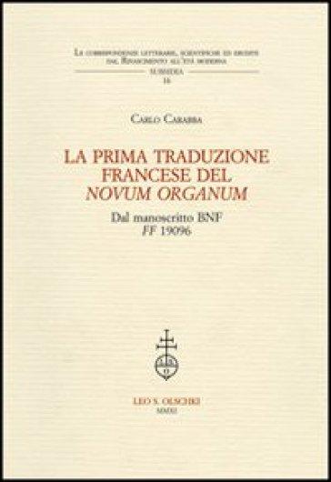 La prima traduzione francese del «Novum Organum» dal manoscritto BNF FF 1906 - Carlo Carabba |