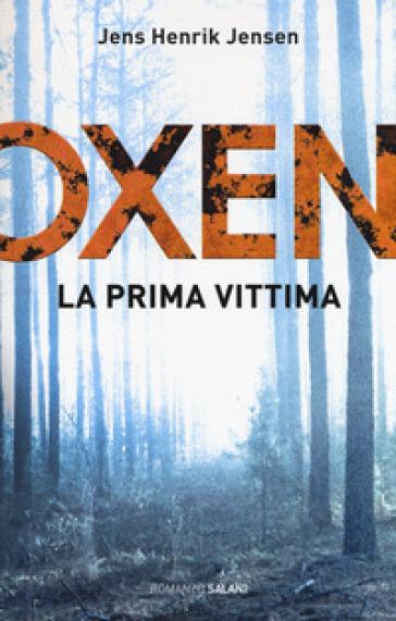 La prima vittima. Oxen. Libro1. - Jens Henrik Jensen   Thecosgala.com
