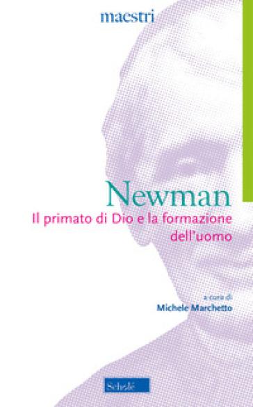 Il primato di Dio e la formazione dell'uomo - John Henry Newman   Thecosgala.com