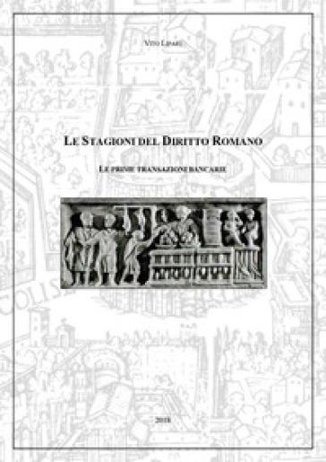 Le prime transazioni bancarie. Le stagioni del diritto romano - VITO LIPARI | Rochesterscifianimecon.com
