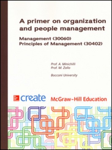 A primer on organization and people management. Management. Principles of management - Alessandro Minichilli |