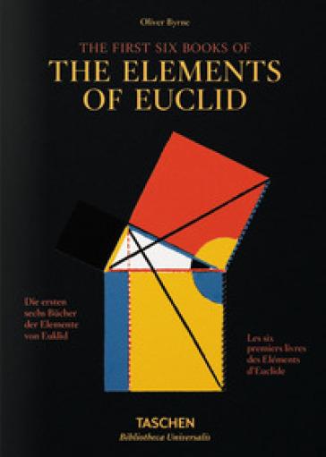 I primi sei libri degli Elementi di Euclide. Ediz. italiana, spagnola e portoghese - Oliver Byrne |
