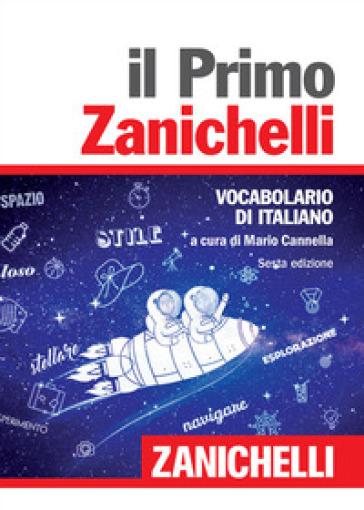 Il primo Zanichelli. Vocabolario di italiano - Mario Cannella | Thecosgala.com